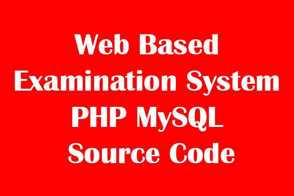 Web Based Examination System PHP MySQL Source Code